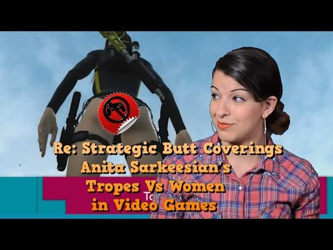 Re: Strategic Butt Coverings Anita Sarkeesian's Tropes Vs Women In Video Games