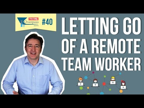 Letting Go of a Remote Team Worker - The Daily Overpass #40