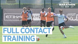 FIRST FULL CONTACT SESSION | Man City Training