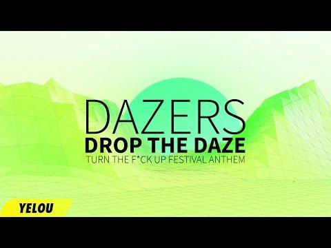 Dazers - Drop The Daze (Turn The F*ck Up Festival Anthem)