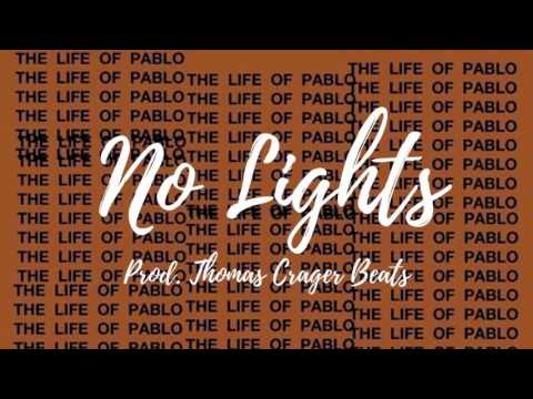 "Kanye West X The Life Of Pablo Type Beat ""No Lights"""