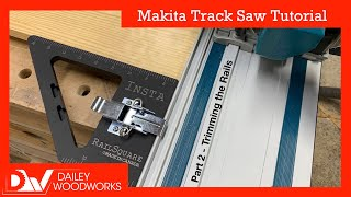 Makita Track Saw First Cuts - Calibrating the Rails - Part 2 of the Makita Track Saw Tutorial