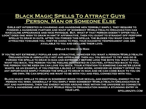 Black Magic Spells To Attract Guys, Person, Man or Someone Else
