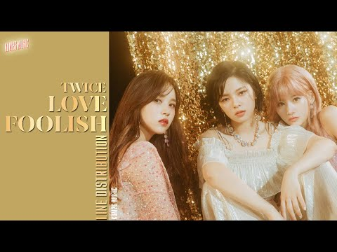 TWICE (트와이스) ~ Love Foolish ~ Line Distribution