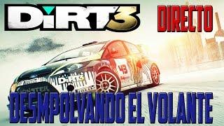 Gameplay DIRT 3 | DIRECTO | DESEMPOLVANDO EL VOLANTE | ESPAÑOL | PC HD | 1080P