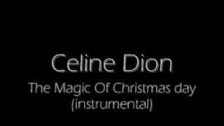 The Magic Of Christmas Day INSTRUMENTAL/KARAOKE