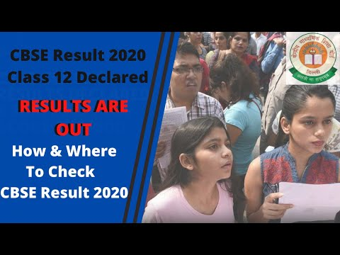 CBSE Result 2020 Class 12 Declared: How & Where To Check | CBSE Result 2020
