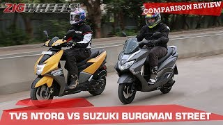 Suzuki Burgman Street vs TVS Ntorq | Is the Ntorq finally beaten? | ZigWheels.com