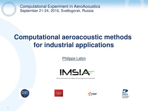 Philippe Lafon: COMPUTATIONAL AEROACOUSTICS METHODS FOR INDUSTRIAL APPLICATIONS