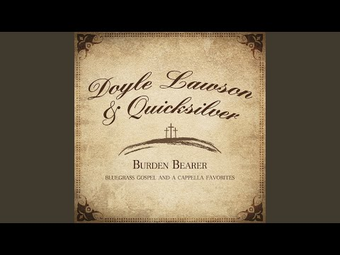 The Touch Of His Gentle Hand: Provided to YouTube by Syntax Distribution  The Touch Of His Gentle Hand · Doyle Lawson and Quicksilver  Burden Bearer  ℗ 2016 Mountain Home Music Company  Released on: 2016-07-08  Mixer: Josh Swift Producer: Doyle Lawson Composer: Albert E Brumley Sr. Lyricist: Albert E Brumley Sr. Music Publisher: Bridge Building Music / BMI  Auto-generated by YouTube.
