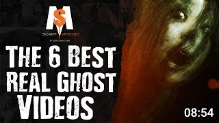 Top 6 Best REAL GHOST Videos Ever Found