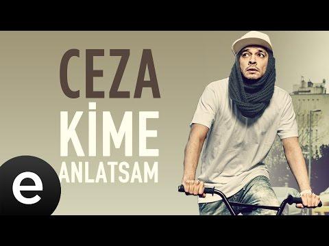 Ceza - Kime Anlatsam - Official Audio #kimeanlatsam #ceza - Esen Müzik