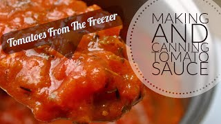 How To Make And Can Tomato Sauce With Tomatoes From The Freezer