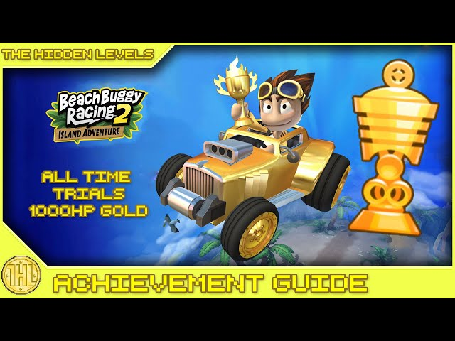 Beach Buggy Racing 2 - How to get Gold Trophies in ALL Time Trials (Any Time, Any Place Achievement)