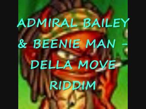 ADMIRAL BAILEY & BEENIE MAN - DELLA MOVE RIDDIM
