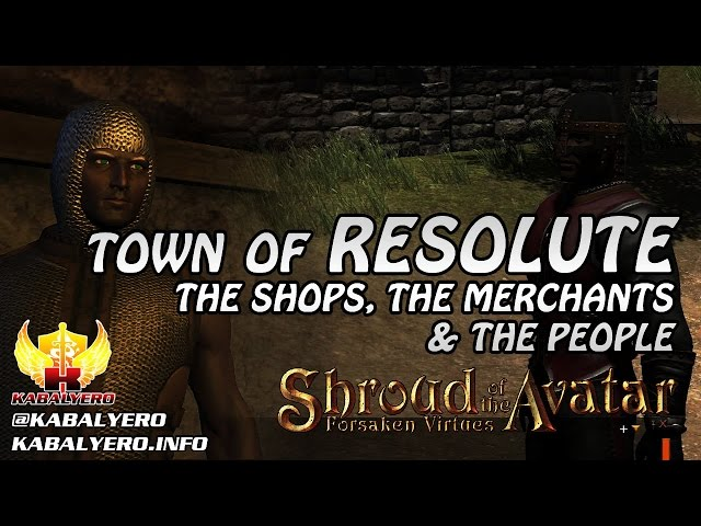 Town Of Resolute ★ The Shops, The Merchants & The People ★ Shroud of the Avatar Gameplay 2016