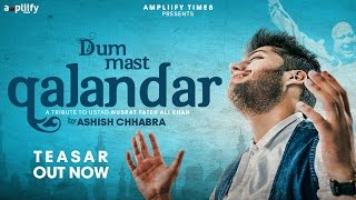 Download Hindi Video Songs - Dum Mast Qalandar | Teaser | Ashish Chhabra | Nusrat Fateh Ali Khan | Ampliify Times