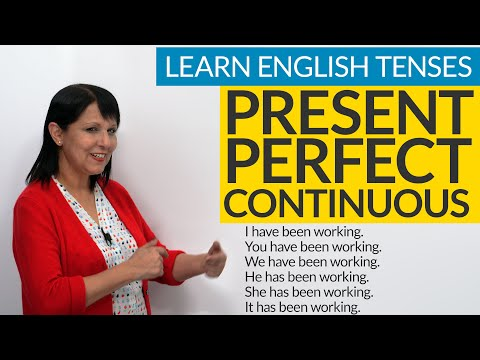 Learn English Tenses: PRESENT PERFECT CONTINUOUS