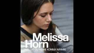Melissa Horn - jag saknar dig mindre o mindre