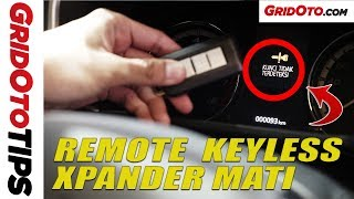 Cara Atasi Remote Keyless Mitsubishi Xpander Mati | How To | GridOto Tips