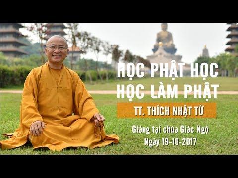 Học Phật học và học làm Phật - TT. Thích Nhật Từ