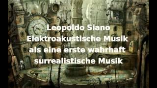 Leopoldo Siano - Surrealismus und Elektroakustische Musik (1/2)