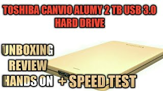 Toshiba Canvio Alumy USB 3.0 Hard Drive Unboxing | Review | Hands on | Speed Test