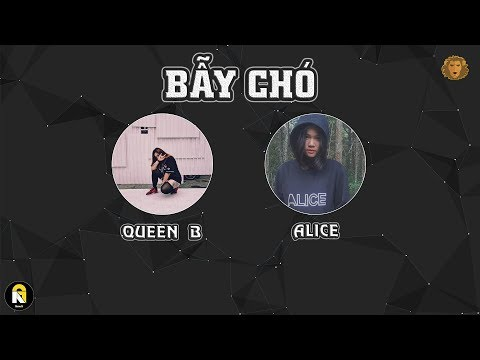 [LYRIC VIDEO] Bẫy Chó - Queen B ft. Alice (Dizz B.A.R)