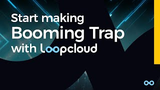 Make a Booming Trap Beat with Loopcloud (+Free Trap Samples Loops Sounds)
