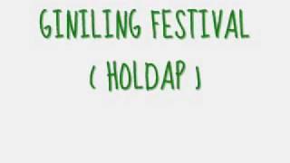 holdap giniling festival