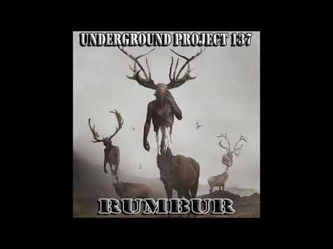 Underground Project 137 - Rumbur