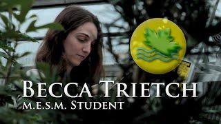 M.E.S.M. Student Profile: Becca Trietch