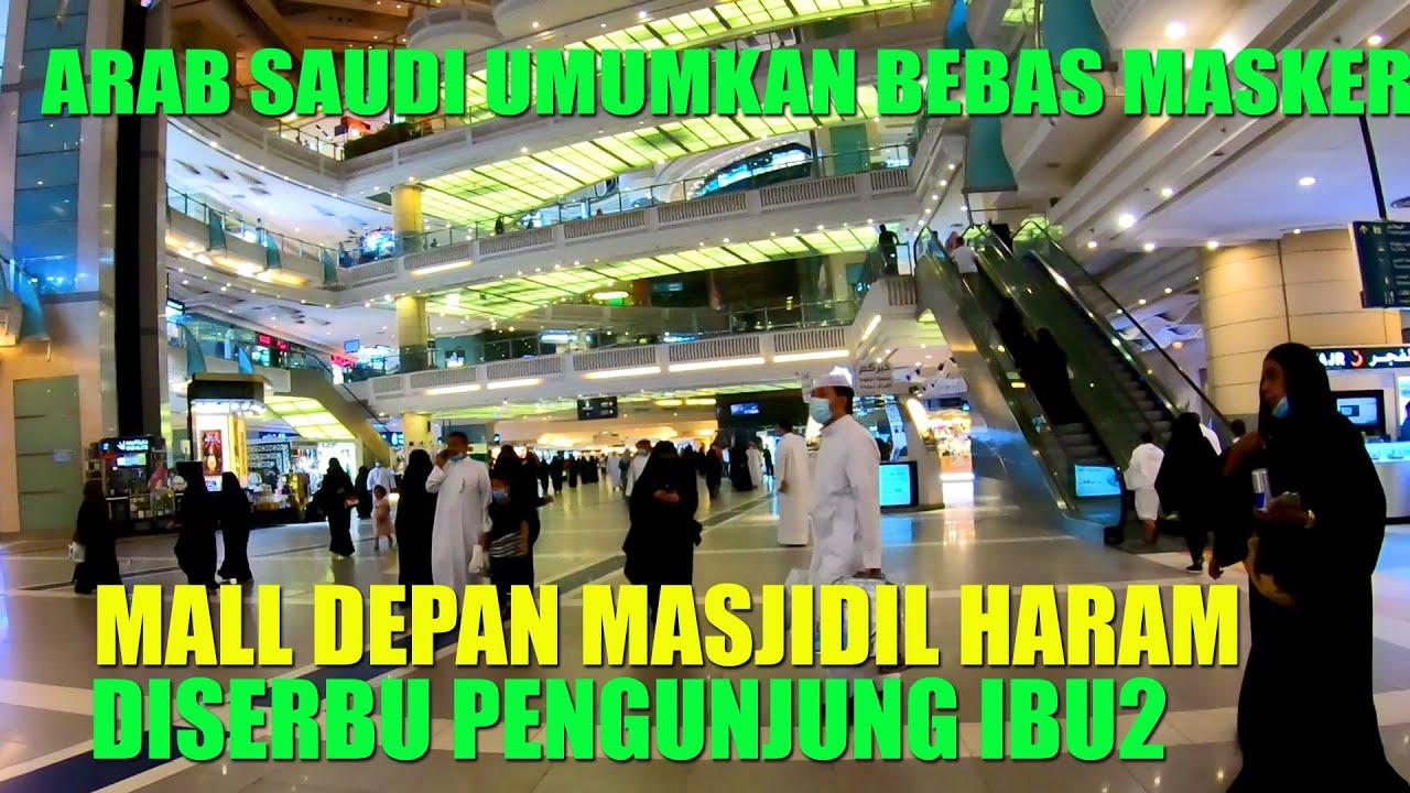Download KETIKA SAUDI ARABIA BEBAS MASKER & JAGA JARAK, MALL DEPAN MASJIDIL HARAM DISERBU PENGUNJUNG IBU2