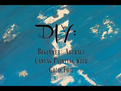 Episode: 4 DIY| Beginner: Abstract Canvas Painting with Gold Foil