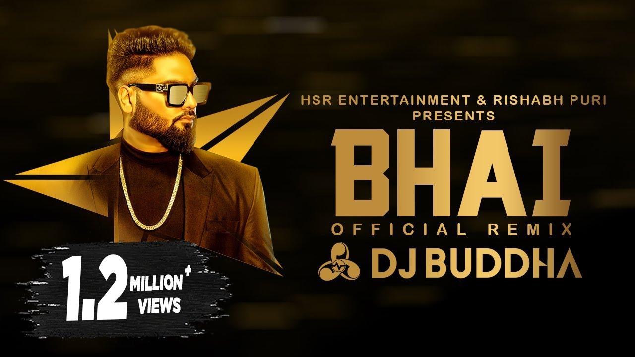 Bhai (Full Video) Navv Inder | DJ Buddha Dubai -Remix Songs 2021 - New Haryanvi Songs Haryanavi 2021