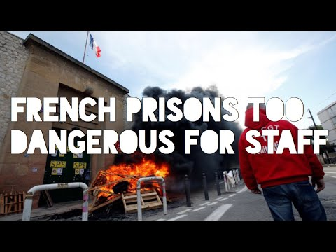 French prison guards on strike dangerous working conditions people too scared what is the real cause