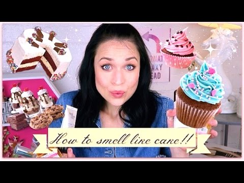 How to smell like Cake!