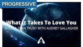 Solis Sean Truby With Audrey Gallagher What It Takes To Love You