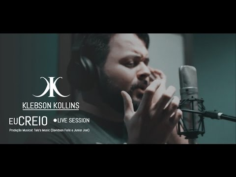 Klebson Kollins - Eu Creio (WebClipe)