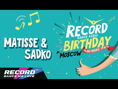 Record Birthday: Matisse & Sadko (запись трансляции 20.09.14) | Radio Record