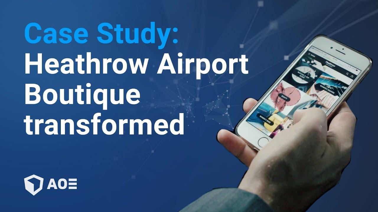 Heathrow Airport: Boutique transformed into digital omnichannel marketplace  | Case Study
