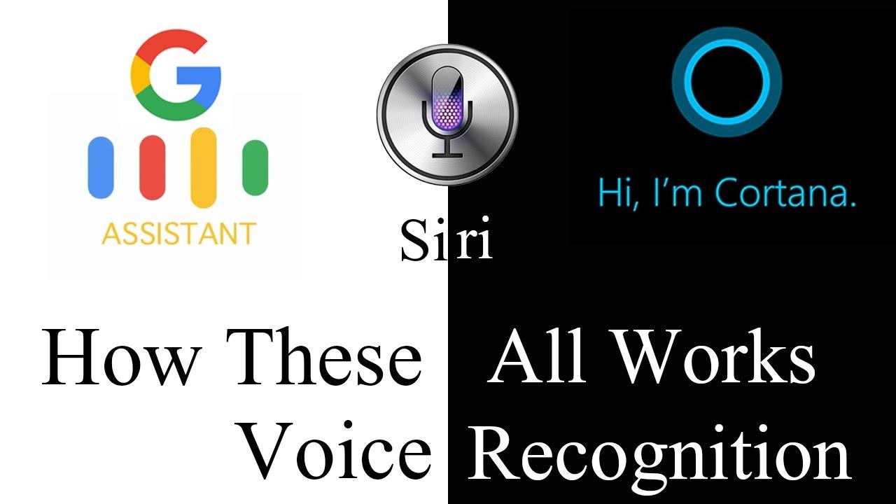 Voice Recognition Explained | Google Assistance | Apple Siri | Microsoft  Cortana
