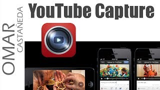 COMO USAR YOUTUBE CAPTURE IPHONE O IPAD