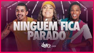 Ninguém Fica Parado - Shevchenko e Elloco  & Maneirinho do Recife | FitDance TV (Coreografia) Dance