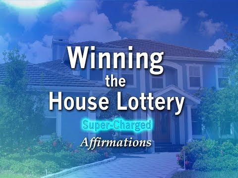 Winning the House Lottery - I Have Now Won A New Home - Super-Charged Affirmations
