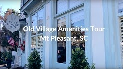 Old Village Amenities Tour in Mt. Pleasant SC (Iphone Tours with Bob)