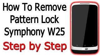 How to Remove Pattern Lock Symphony W25 Very Easy Way Step by Step