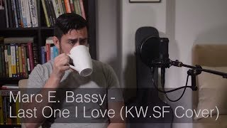 Marc E. Bassy - Last One I Love (KW.SF Cover)