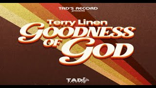 Terry Linen - Goodness of God (Official New Music)