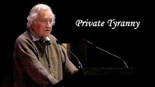 Noam Chomsky - Private Tyranny Thumbnail